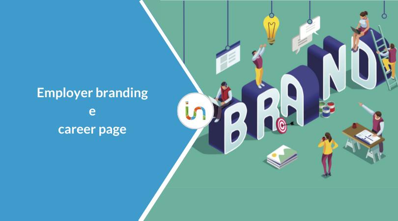 Employer branding e career page: come essere più attrattivi per i candidati