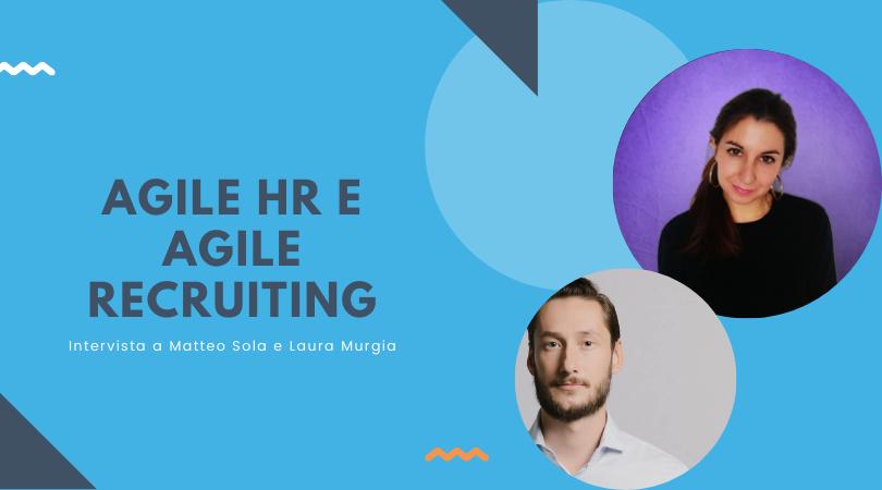 Agile HR e Agile Recruiting in azienda – Intervista completa