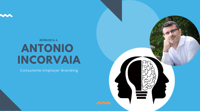 Perché l'Employer Branding è sempre più strategico – Intervista ad Antonio Incorvaia