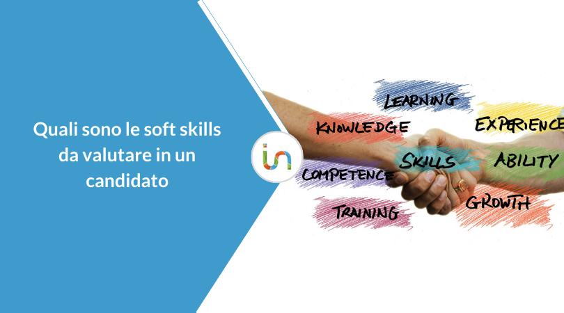 Competenze traversali: come valutare un candidato in base alle soft skills