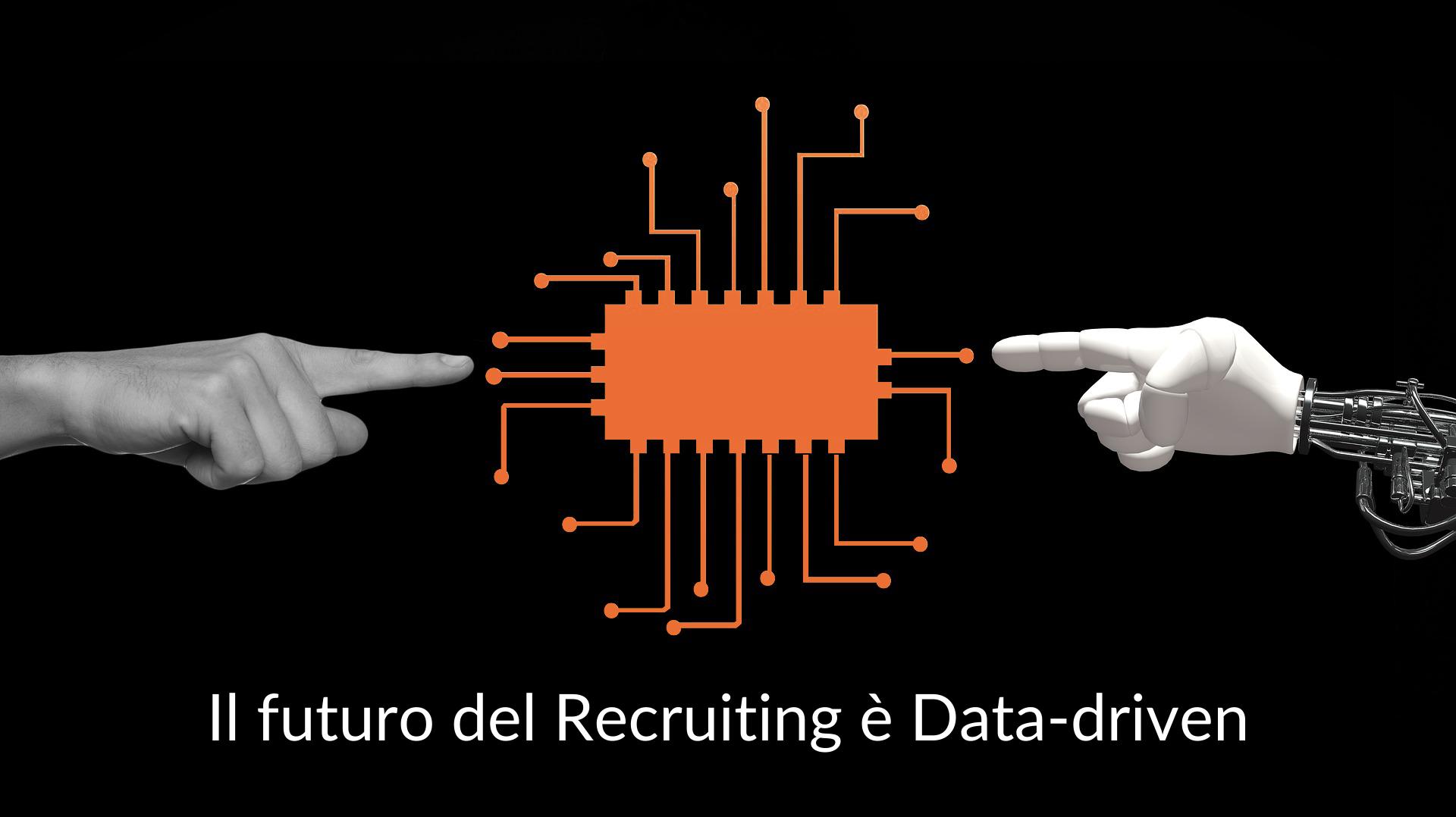 Come dare valore alle Risorse Umane con il Data-driven recruiting