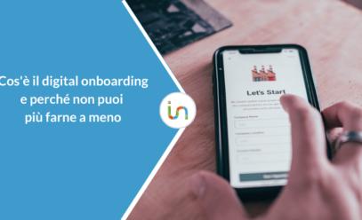 Digital onboarding: cos'è e perché non se ne può più fare a meno