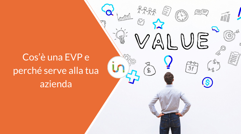 Cos'è una Employee Value Proposition e perché serve alla tua azienda