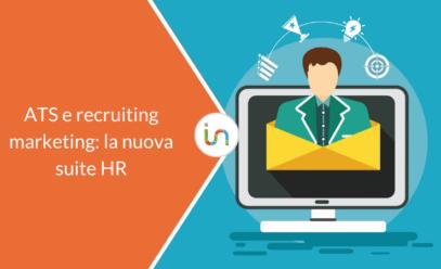 ATS e recruiting marketing: la nuova suite HR