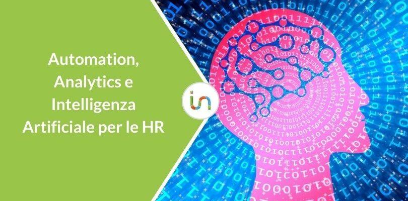 Automation, Analytics e Artificial Intelligence: perché contano per le HR