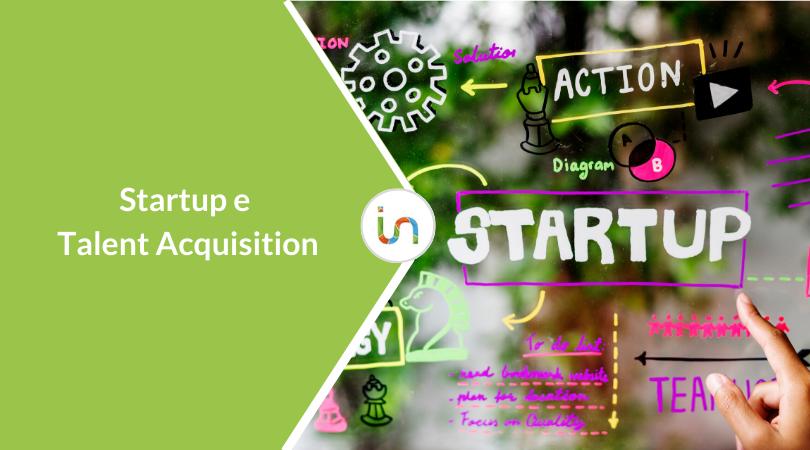 5 motivi per cui la Talent Acquisition è importante per le Startup