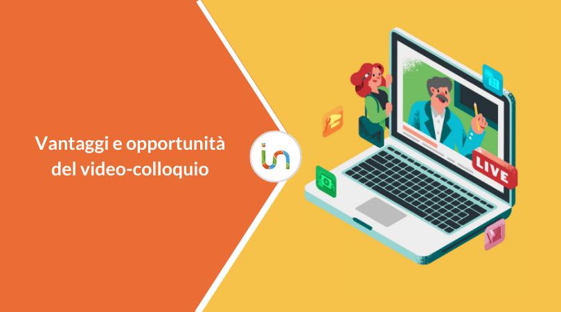 Video-colloquio: vantaggi e opportunità per gestire il recruiting online